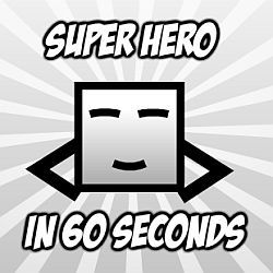 Super Hero in 60 Seconds